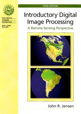 Introductory Digital Image Processing by John R Jensen
