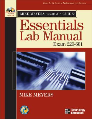 Mike Meyers' CompTIA A+ Guide: Essentials Lab Manual (Exam 220-601)