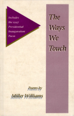 The Ways We Touch by Miller Williams