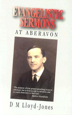 Evangelistic Sermons Aberavon by D. Martyn Lloyd-Jones