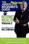 The Absolute Beginner's Guide to Internet Wealth - Volume 2: New for 2010