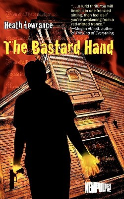 The Bastard Hand by Heath Lowrance