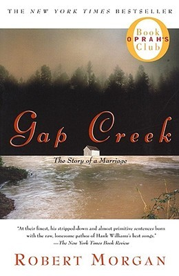 Gap Creek by Robert Morgan