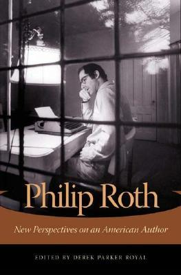 Philip Roth by Derek Parker Royal