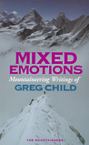 Mixed Emotions, Mountaineering Writings of Greg Child