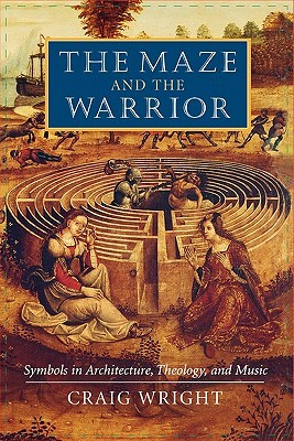 The Maze and the Warrior by Craig Wright