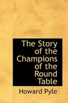 The Story of the Champions of the Round Table