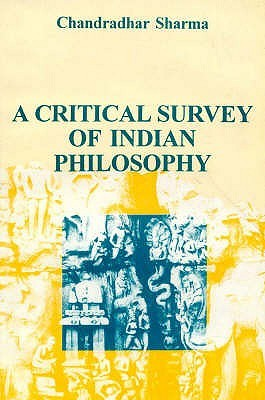 A Critical Survey of Indian Philosophy by Chandradhar Sharma