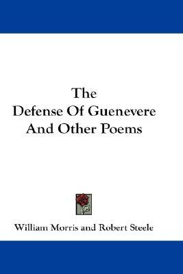 The Defense of Guenevere and Other Poems by William Morris