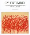 CY Twombly: Catalogue Raisonne of the Paintings 1996-2006