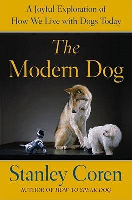 The Modern Dog by Stanley Coren