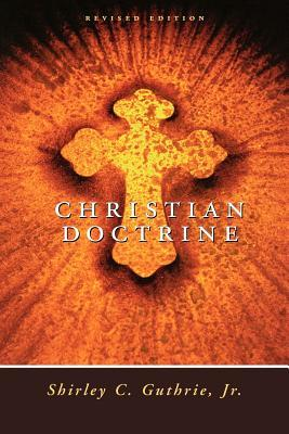 Christian Doctrine by Shirley C. Guthrie Jr.