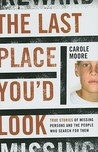 The Last Place You'd Look: True Stories of Missing Persons and the People Who Search for Them