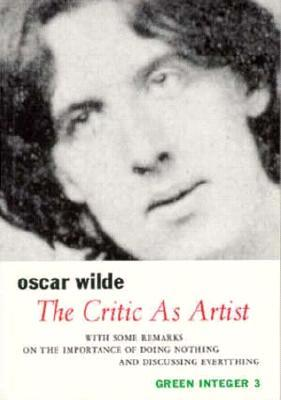 oscar wilde the artist not the The artist as critic will satisfy any wilde fan's yearning for an essential reading of his critical work wilde    emerges now as not only brilliant but also revolutionary, one of the great thinkers of dangerous thoughts—walter allen, new york times book review.