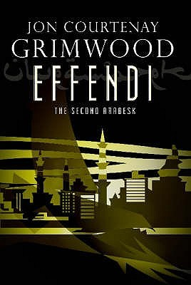 Effendi by Jon Courtenay Grimwood