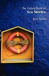 The Oxford Book of Sea Stories (Oxford Books of Prose)