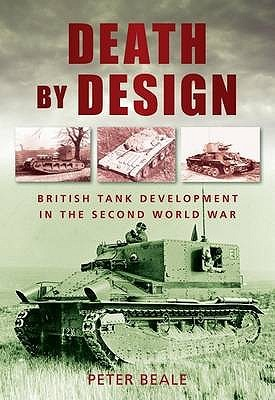 Death by Design: British Tank Development in the Second World War