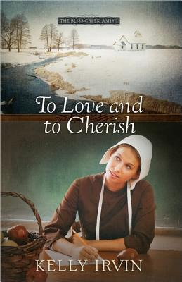 To Love and to Cherish by Kelly Irvin