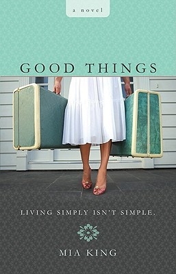 Good Things by Mia King