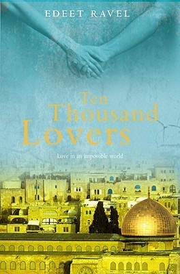 Ten Thousand Lovers by Edeet Ravel