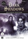 The Ghost Watcher (Dark Shadows Dramatic Readings, #4)