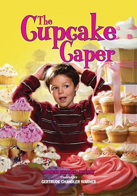 The Cupcake Caper by Gertrude Chandler Warner
