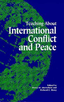 Teaching About International Conflict and Peace (Suny Series, Theory, Research, and Practice in Social Education)