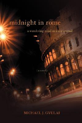 Midnight in Rome by Michael J Gyulai
