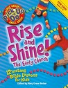 Rise and Shine! the Early Church: 12 Instant Bible Lessons for Kids