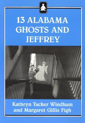 13 Alabama Ghosts and Jeffrey by Kathryn Tucker Windham