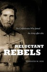 Reluctant Rebels: The Confederates Who Joined the Army After 1861