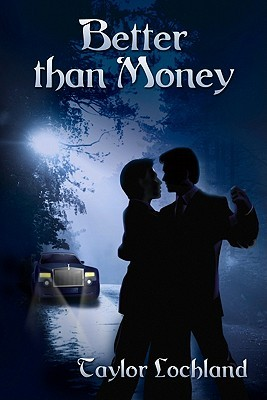 Better Than Money by Taylor Lochland