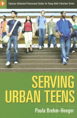 Serving Urban Teens by Paula Brehm-Heeger
