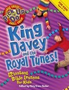 King Davey and the Royal Tunes!: 12 Instant Bible Lessons for Kids