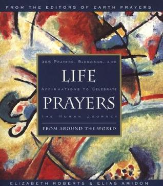 Life Prayers by Elizabeth Roberts