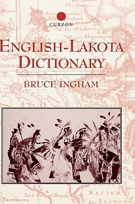 English-Lakota Dictionary by Bruce Ingham