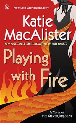 Playing With Fire (Silver Dragons, #1)  - Katie MacAlister