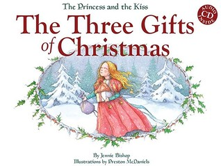 The Princess and the Kiss: The Three Gifts of Christmas [Book with Audio]