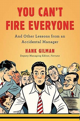 You Can't Fire Everyone by Hank Gilman