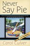 Never Say Pie (A Pie Shop Mystery #2)