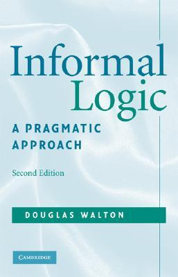 Informal Logic by Douglas N. Walton