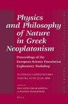 Physics And Philosophy Of Nature In Greek Neoplatonism (Philosophia Antiqua)