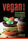 Vegan Yum Yum: Decadent (But Doable) Animal-Free Recipes for Entertaining and Everyday