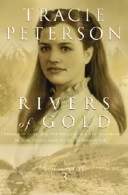 Rivers of Gold by Tracie Peterson