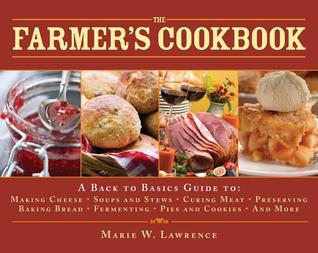 The Farmer's Cookbook by Marie W. Lawrence