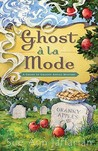 Ghost a la Mode (A Ghost of Granny Apples Mystery, #1)