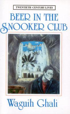 Beer in the Snooker Club by Waguih Ghali
