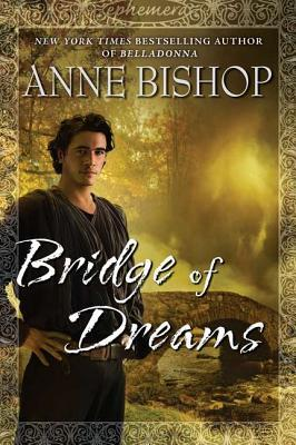 Bridge of Dreams by Anne Bishop