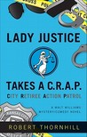 Lady Justice Takes A C.R.A.P. City Retiree Action Patrol (Lady Justice#1)