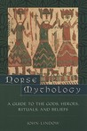 Norse Mythology: A Guide to the Gods, Heroes, Rituals, and Beliefs